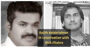 Sujith Balakrishnan Interview